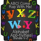 ABC! Come Rap With Me! Letters V-Z Songs and App-tivities