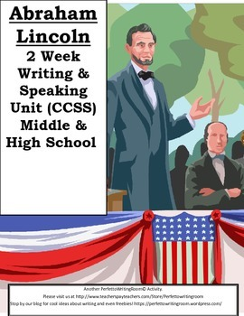 ABRAHAM LINCOLN- 2-week Writing & Speaking CCSS Unit. Midd