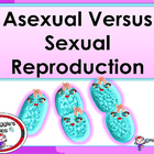 GENETICS-ASEXUAL VERSUS SEXUAL REPRODUCTION