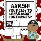 Aargh! You Ready to Learn About Continents?