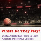Absolute & Relative Location Assignment & Key - Use NBA Ba