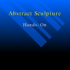 Abstract Sculpture Hands-On Project