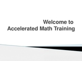 Accelerated Math Training (Power Point Version)