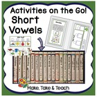 Activities on the Go!- Short Vowels