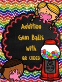 Addition Gum Balls with QR CODES  230 CARDS! Common Core Aligned