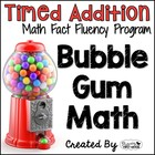 "Addition Math Facts Timed Tests-""Bubble Gum Math"""