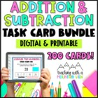 Addition & Subtraction Task Card Bundle { Differentiated &