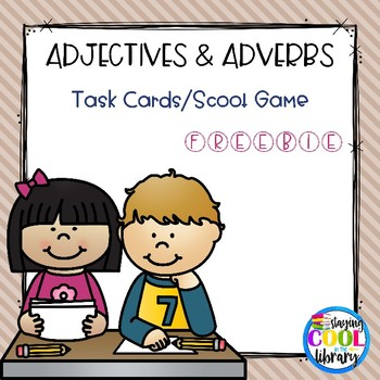 Adjectives and Adverbs Task Cards/Scoot Game - FREEBIE