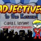 Adjectives to the Rescue!  Superhero Mini-Unit
