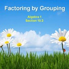 Alg 1 -- Factoring Quadratics Using Grouping
