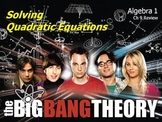 Alg 1 -- Solving Quadratic Equations Review (Big Bang Theory)