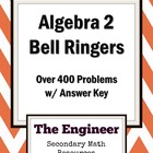 Algebra 2 Bell Ringer Packet - Complete Course (Over 400 P