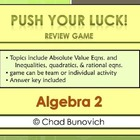 "Algebra 2 Review Game - Quadratics, Equations, etc. ""Push"