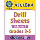 Algebra: Drill Sheets Vol. 6 Gr. 3-5 - Common Core Aligned