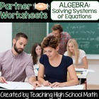 Algebra Solving Systems of Equations Partner Worksheets