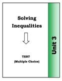 Algebra: Unit 3 Multiple Choice Test - Solving Inequalities