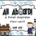 All Aboard: A Polar Express Mini-Unit 3 Literacy and 3 Mat