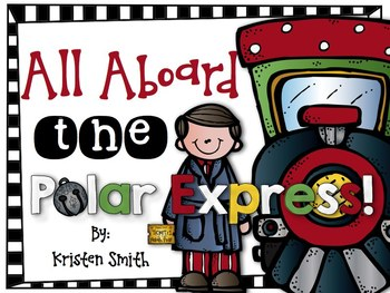 All Aboard the Polar Express! - Math and Literacy Centers