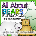 All About Bears: Math, Literacy, and SO Much More!
