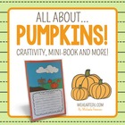 All About Pumpkins {Pumpkins Craftivity, Mini-Book and More!}
