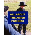 All about Amish for Kids