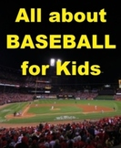 All about Baseball for Kids