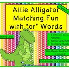"Allie Alligator Matching Fun with ""or"" Words (Common Core"