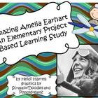 Amazing Amelia Earhart - A Project Based Learning Unit For