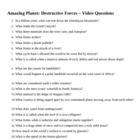 Amazing Planet: Destructive Forces Video Questions