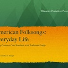 American Folksongs Meet Common Core Standards--Everyday Life