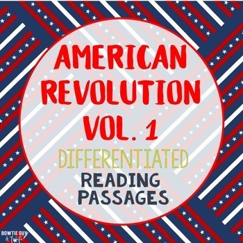 American Revolution BUNDLED! {Differentiated Close Reading Passages & Questions}