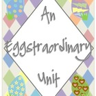 """An """"Eggtraordinary"""" Unit for Spring"""