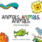 Animals, Animals, Animals! An Animal Groups Unit