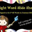 Sight Word PPT Aligned to Journeys 2014 1st 40 Words (animated)