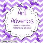 Ant Adverbs: A center game and activities to practice nami