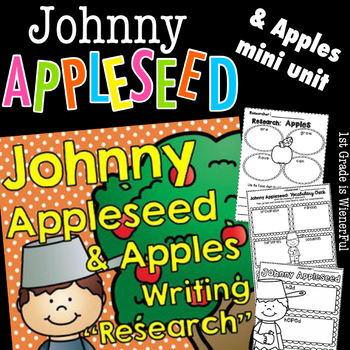 """Apples & Johnny Appleseed Writing """"Research"""" Unit for 1st-2nd Grades"""