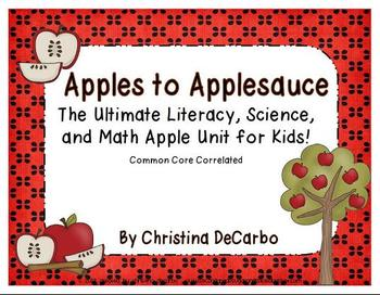 Apples to Applesauce! The Ultimate Science, Literacy, and Math Apple Unit!