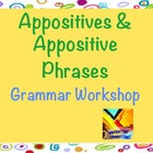 Appositives and Appositive Phrases Grammar Workshop in PPT