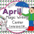 April Magic Writing Center Activities:  Quick Print and Re