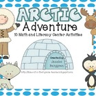 Arctic Adventure 10 Math and Literacy Centers