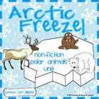 Arctic Freeze!   Non-Fiction Polar Animals Literacy Unit