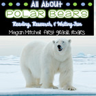 Arctic Polar Bears-Informational Text Reading, Writing, &