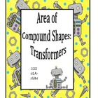 Area of Compound Shapes:  Transformers