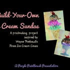 Art Lesson for Kids: Ice Cream Sundae Prints Inspired by W