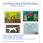 Art Projects Based on Story Books, Adaptable for Grades k-3