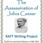 Assassination of Julius Caesar RAFT Writing Project + Rubr