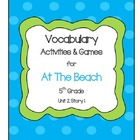 At The Beach Vocabulary Activities and Games- 5th Grade Un