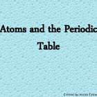 Atoms/ Periodic Table PowerPoint