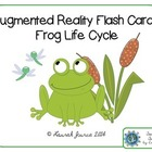 Augmented Reality Flash Cards: The Frog Life Cycle
