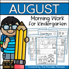 August Morning Work for Kindergarten {Common Core Aligned}